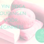 6 Yin Yoga houdingen voor beginners