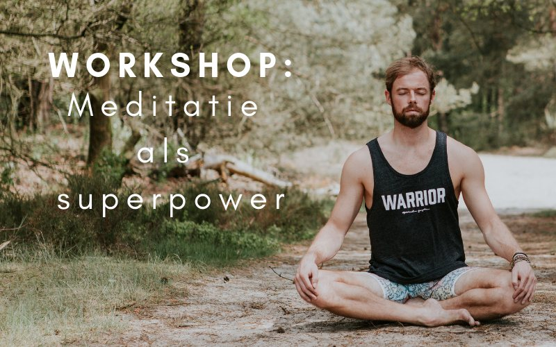 workshop meditatie als superpower