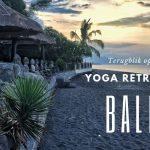 Een terugblik op het Yoga retreat Bali 2018: een geschenk voor het leven