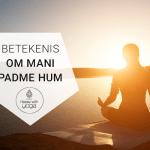 De betekenis van de mantra Om Mani Padme Hum