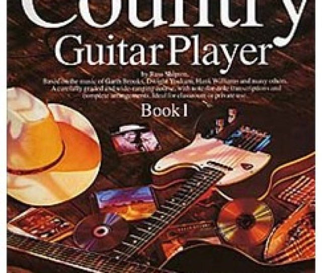 The Complete Country Guitar Player Book One Books Guitar Tab With Chord Symbols