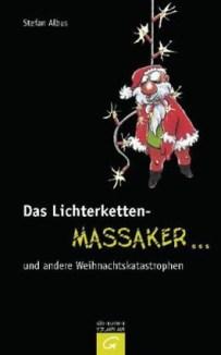 https://i2.wp.com/s3-eu-west-1.amazonaws.com/cover.allsize.lovelybooks.de/das_lichterketten_massaker_____und_andere_weihnachtskatastrophen-9783579072241_xxl.jpg?resize=203%2C326