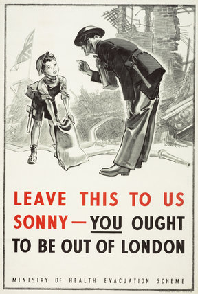 Leave This To Us Sonny You Ought To Be Out Of London By