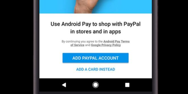 Android Pay supporte désormais Paypal