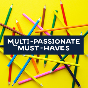 Multi-Passionates Must-Haves 2016, by Emilie and Michelle