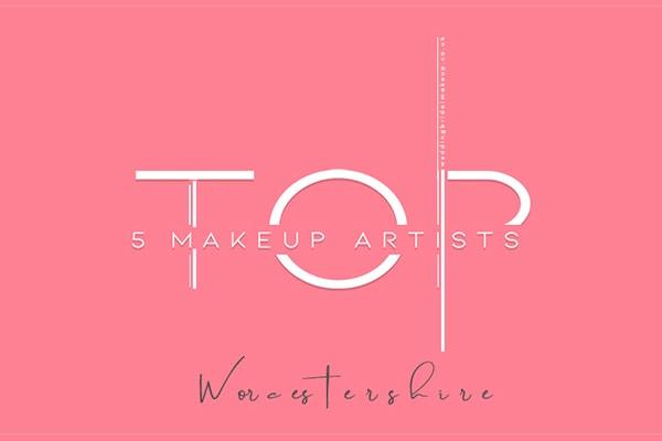 Top 5 Makeup Artist In Worcester West
