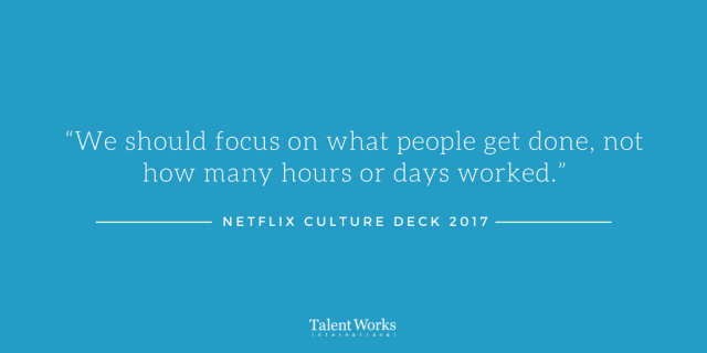 We should focus on what people get done, not how many hours or days worked.