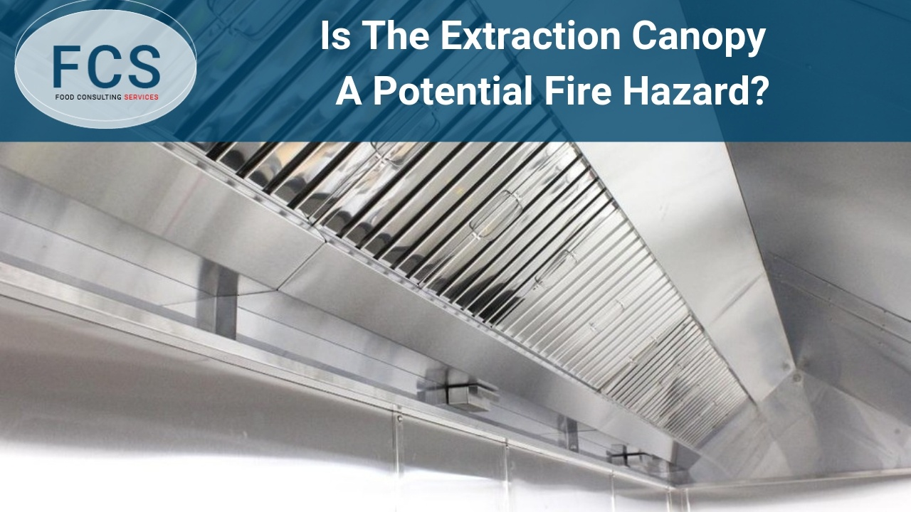 Extraction Canopy – A Potential Fire Hazard?