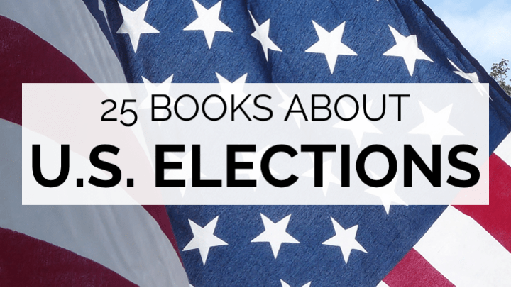 25 Books About United States Elections