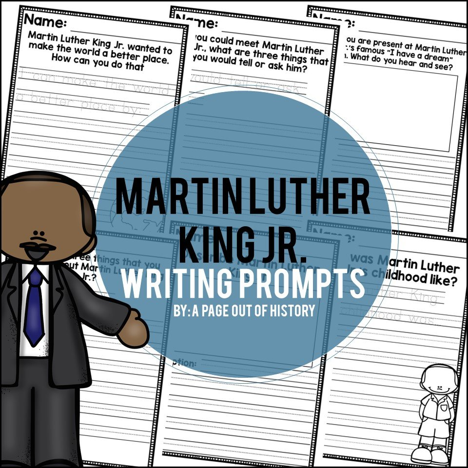 Martin Luther King Jr  Writing Prompts - A Page Out of History
