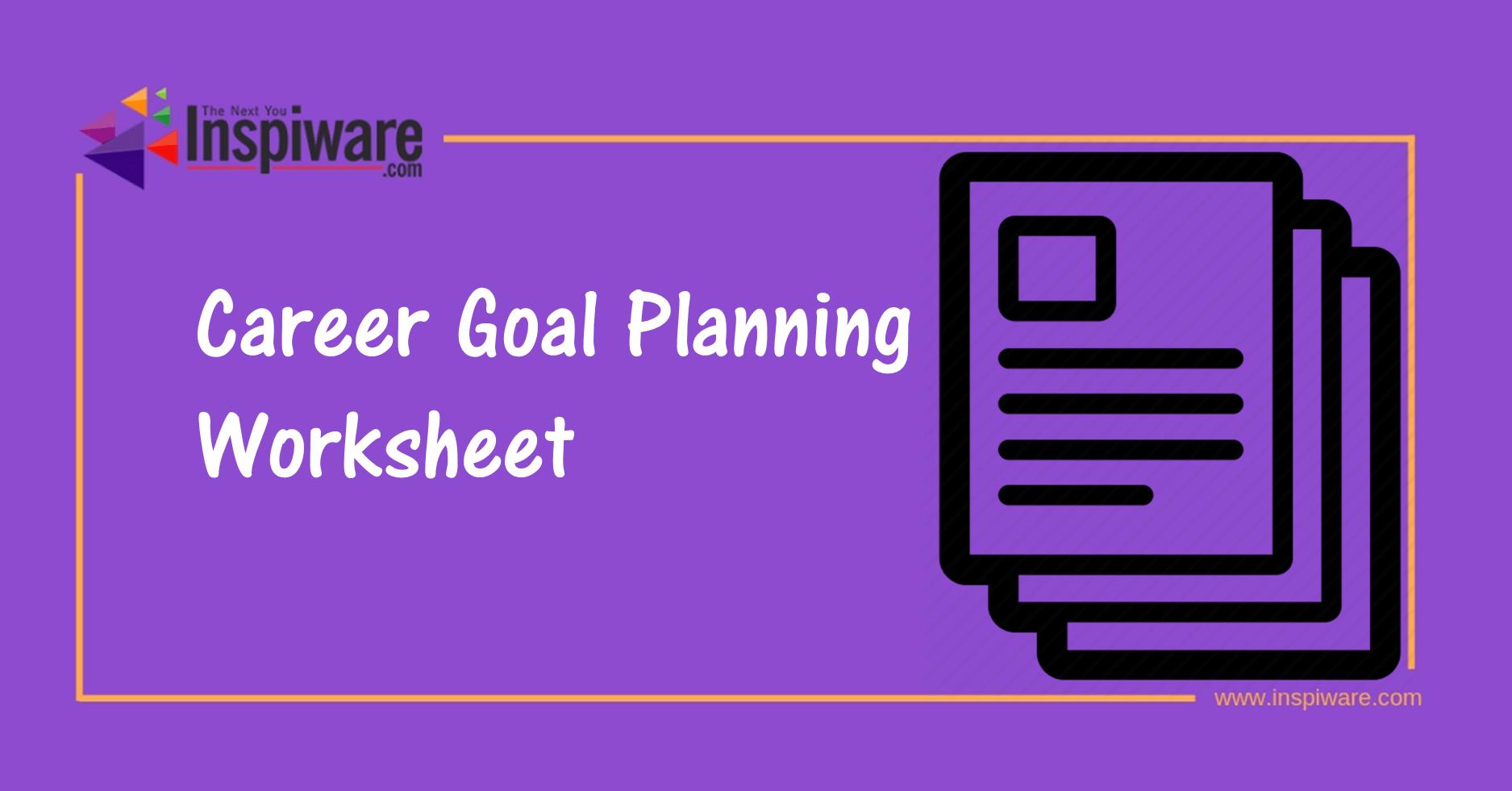 Career Goal Planning Worksheet