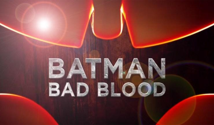 dc comics news batman badblood