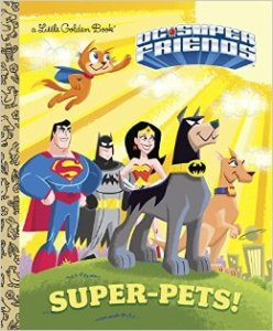 DC SUPER FRIENDS SUPER PETS LITTLE GOLDEN BOOK