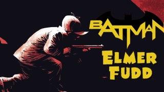 Batman Elmer Fudd - DC Comics News
