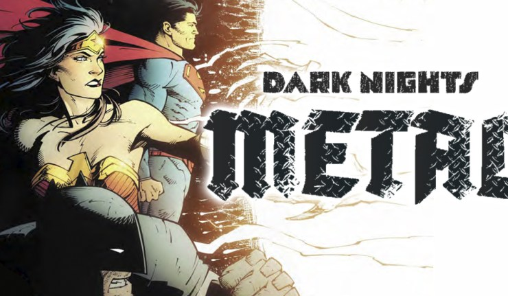 Dark Nights Metal - DC Comics News