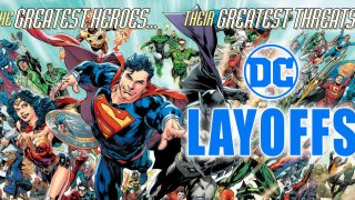 Layoffs - DC Comics News