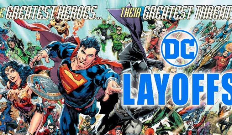 Layoffs - DC Comics News