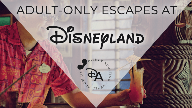 Adult Only Escapes at Disneyland