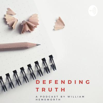 Defending Truth with William Hemsworth