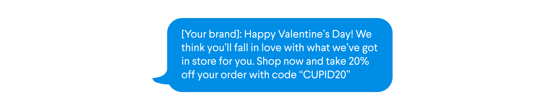 Sample text message for SMS campaign to non-click subscribers to remind them of the Valentine's Day offer