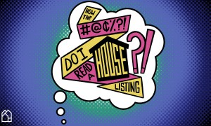 """Pop art graphic reading """"How the bleep do I read a house listing?"""""""
