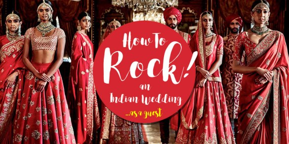 How to Rock an Indian Wedding as a Guest