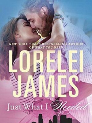 In Review: Just What I Needed (Need You #2) by Lorelei James