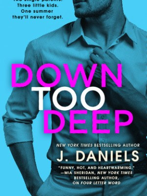 In Review: Down Too Deep (Dirty Deeds #4) by J. Daniels