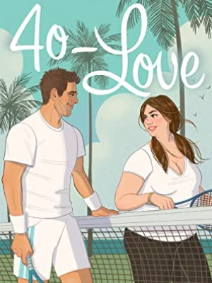 In Review: 40-Love (There's Something About Marysburg #2) by Olivia Dade