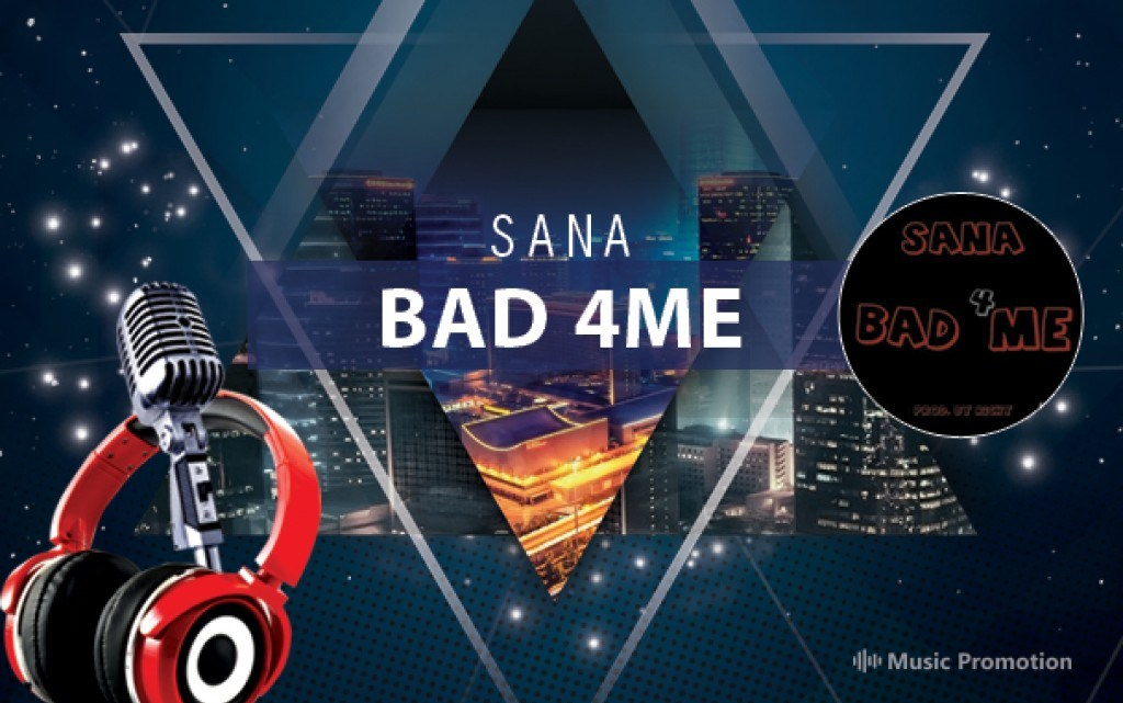 Rap Verses in the Track 'Bad 4me' By the United States Based Rap Artist Sana is Wonderful