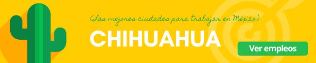 chihuahua una de las mejores ciudades para trabajar