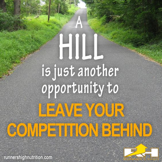 A hill is just another opportunity to leave your competition behind
