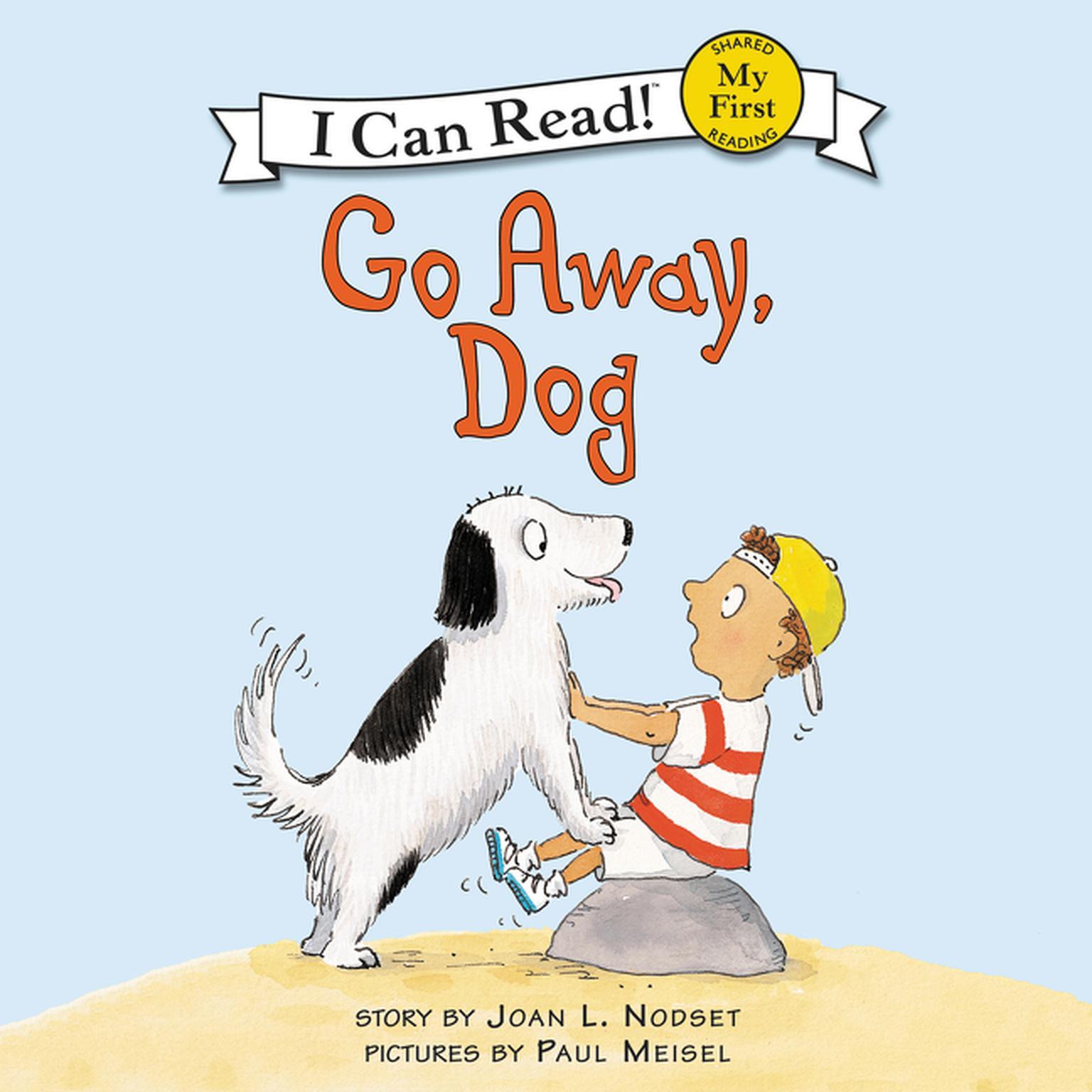 Download Go Away Dog Audiobook By Joan L Nodset For Just