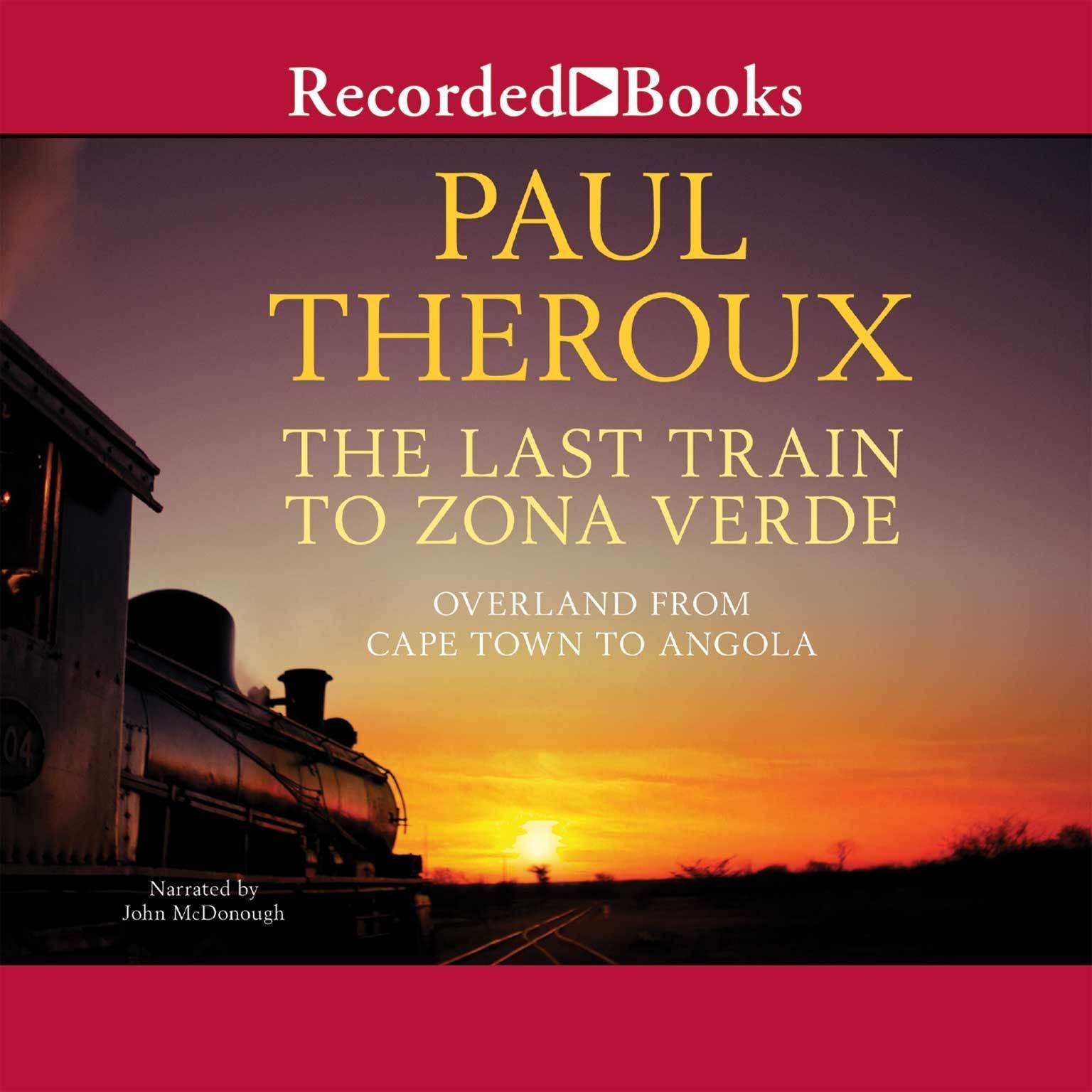train to zona verde my ultimate african safari audiobook cover art