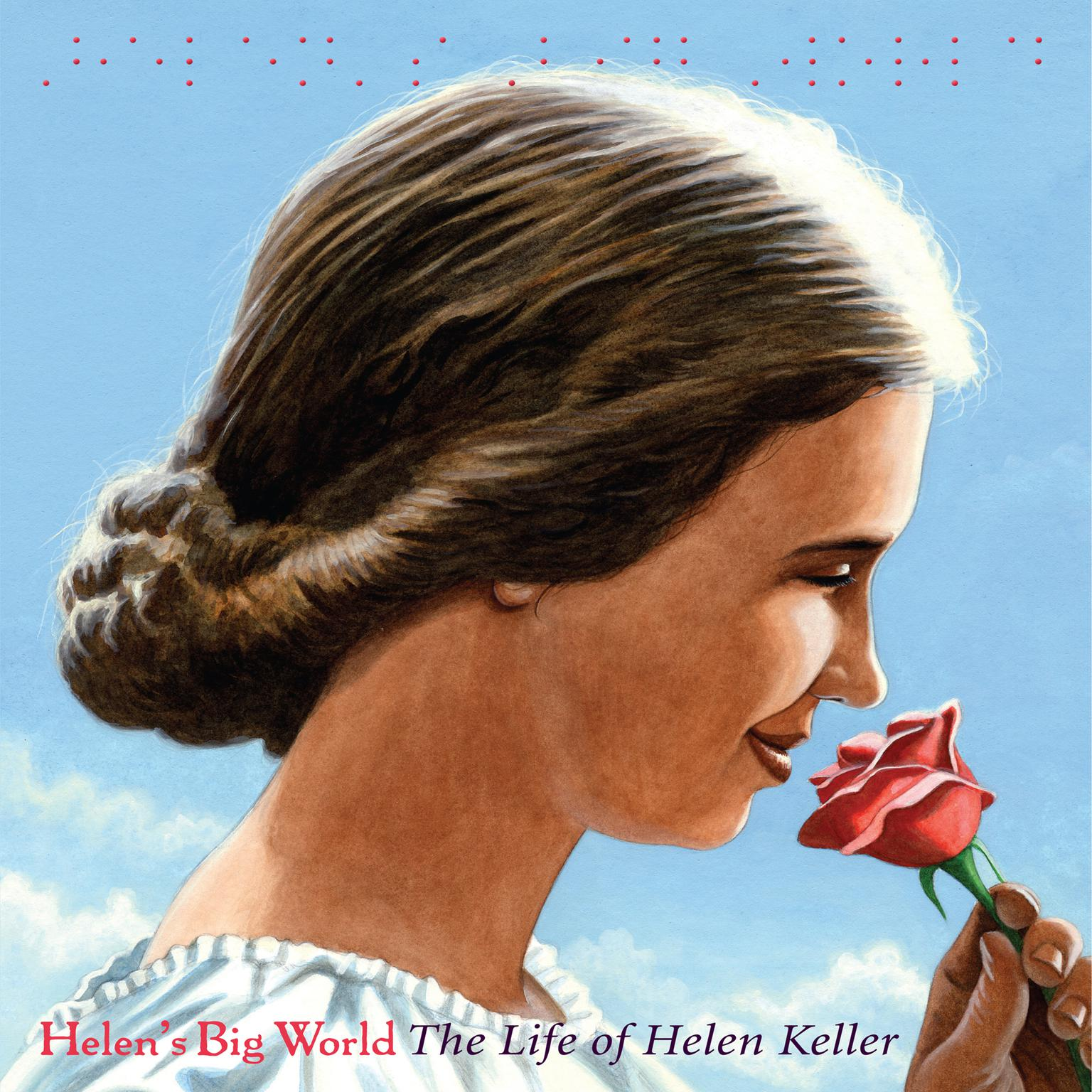 Helen S Big World The Life Of Helen Keller