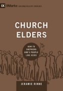 Church Elders: How to Shepherd God's People Like Jesus (9marks: Building Healthy Churches) - click for details