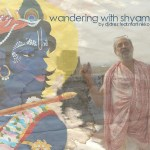 Wandering with Shyam