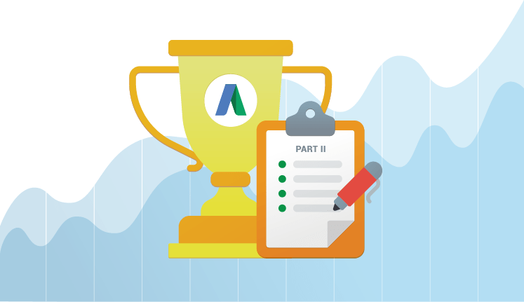 Google AdWords Audit: the Complete Checklist – Part II