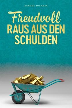 Freudvoll Raus Aus Den Schulden (Getting Out of Debt Joyfully - German Version)