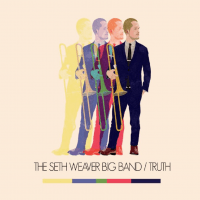 The Seth Weaver Big Band: Truth