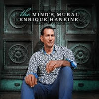 Enrique Haneine: The Mind's Mural