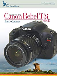 introduction to the canon rebel t3i600d basic controls 2007 - Couple Months With The Canon Rebel t6 (Review)