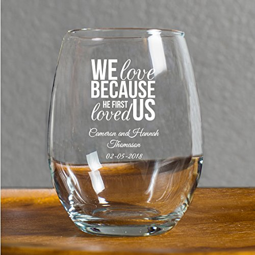 We Love Because He First Loved Us 9 Oz Stemless Wine Glass, 72 Count, Personalized With Names and Date, Printed in White , Engagement, Family, Great Anniversary or Couples Gift