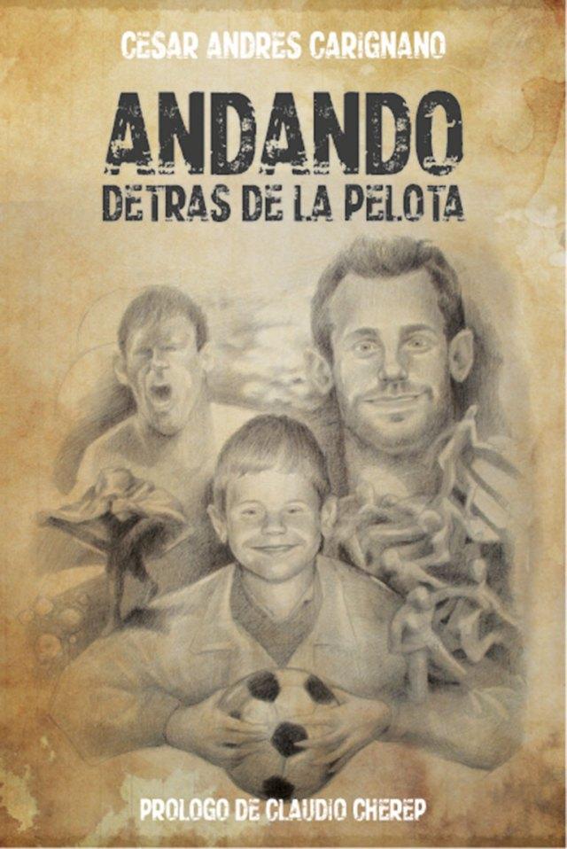 """""""Andando"""", la autobiografía que Carignano escribió en el 2011"""