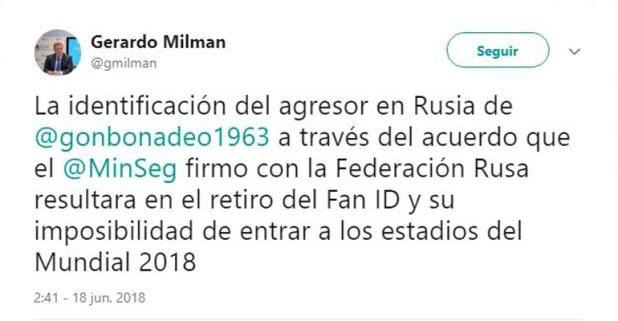 El Jefe de Gabinete del Ministerio de Seguridad de la Nación, Gerardo Milman, anunció la restricción de ingreso a los estadios del Mundial Rusia 2018 del agresor del periodista Gonzalo Bonadeo