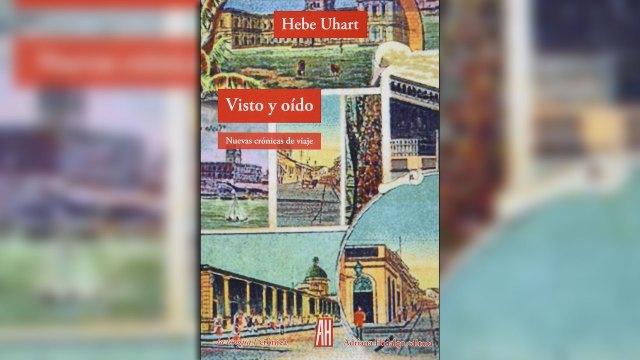 """""""Visto y oído"""", de Hebe Uhart"""
