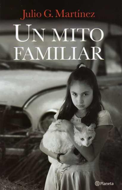 Un mito familiar, de Julio Martínez, padre de Guillermo Martínez