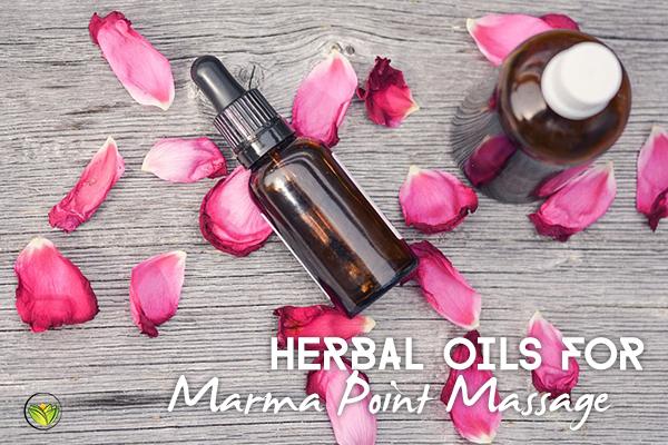 Herbal Oils For Marma Massage (Marma Chikitsa)