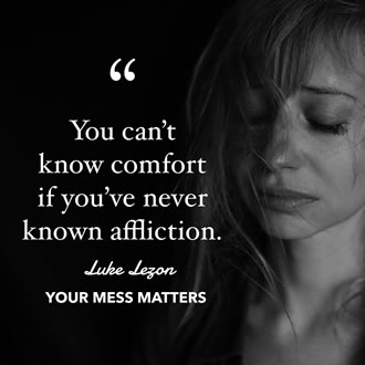 Your Mess Matters