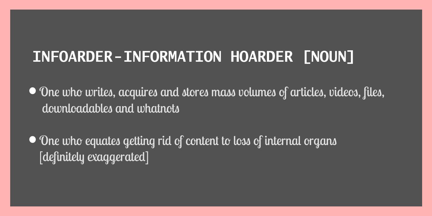 Information hoarder